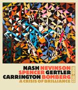 Nash, Nevinson, Spencer, Gertler, Carrington, Bomberg: A Crisis of Brilliance 1908 1922